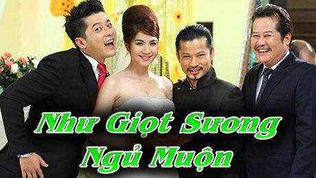 Xem Phim Phiêu Lưu - Hài Hước Tình Cảm - Gia Đình Như Giọt Sương Ngủ Muộn Tập 4 HD Online.