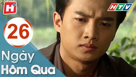Xem Phim Gia Đình Ngày Hôm Qua Tập 26 HD Online.