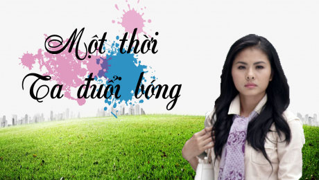 Xem Phim Tình Cảm - Gia Đình Một Thời Ta Đuổi Bóng HD Online.