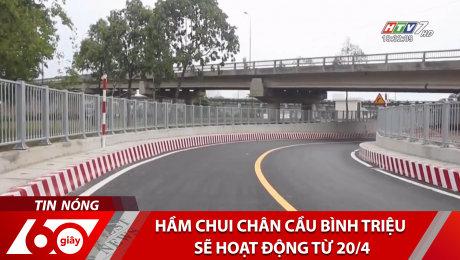 Hầm Chui Chân Cầu Bình Triệu Sẽ Hoạt Động Từ 20/4