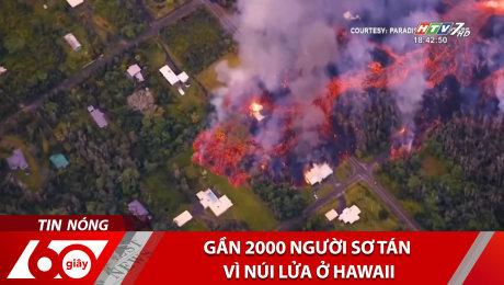 Xem Clip Gần 2000 Người Sơ Tán Vì Núi Lửa Ở Hawaii HD Online.