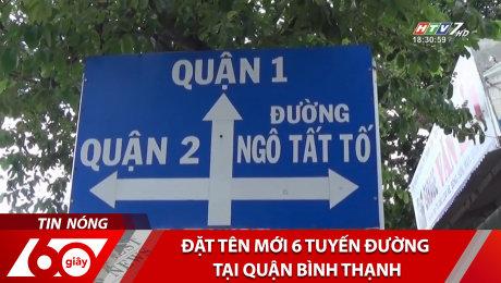 Xem Clip Đặt Tên Mới 6 Tuyến Đường Tại Quận Bình Thạnh HD Online.