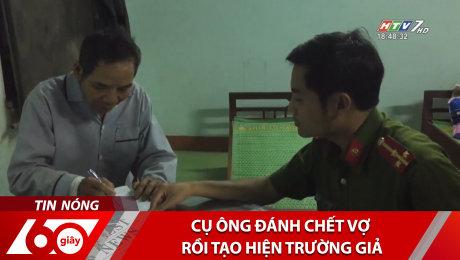 Xem Clip Cụ Ông Đánh Chết Vợ Rồi Tạo Hiện Trường Giả HD Online.