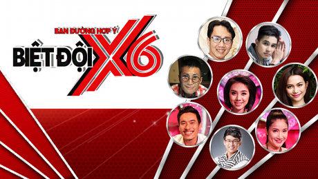 Xem Show TRUYỀN HÌNH THỰC TẾ Biệt Đội X6 Mùa 2 HD Online.