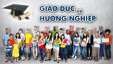 Xem Show VĂN HÓA - GIÁO DỤC Giáo Dục Hướng Nghiệp HD Online.