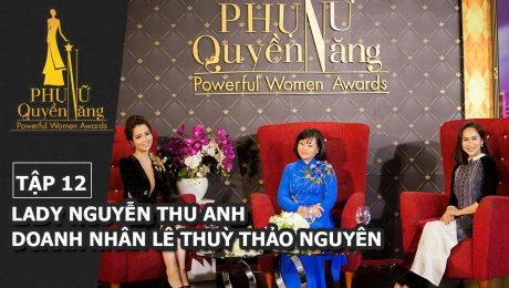 Xem Show GAMESHOW Phụ Nữ Quyền Năng Tập 12 : Lady Nguyễn Thu Anh, Doanh Nhân Lê Thùy Thảo Nguyên HD Online.