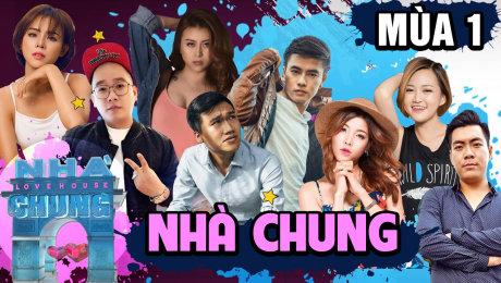 Xem Show TRUYỀN HÌNH THỰC TẾ Nhà Chung HD Online.