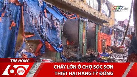 Cháy Lớn Ở Chợ Sóc Sơn Thiệt Hại Hàng Tỷ Đồng
