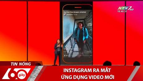 Instagram Ra Mắt Ứng Dụng Video Mới