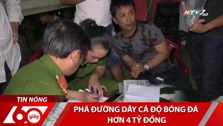 Xem Clip Phá Đường Dây Cá Độ Bóng Đá Hơn 4 Tỷ Đồng HD Online.