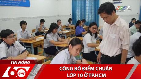 Xem Clip Công Bố Điểm Chuẩn Lớp 10 Ở TP.HCM HD Online.