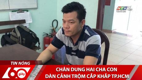 Xem Clip Chân Dung Hai Cha Con Dàn Cảnh Trộm Cắp Khắp TP.HCM HD Online.