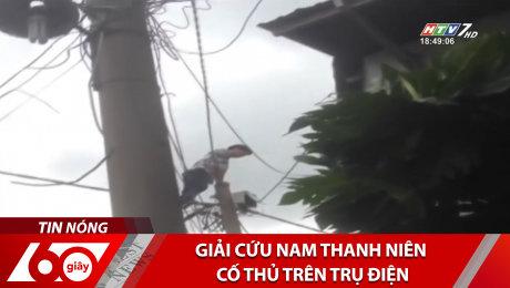 Xem Clip Giải Cứu Nam Thanh Niên Cố Thủ Trên Trụ Điện HD Online.