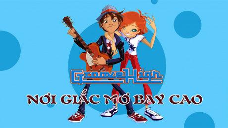 Xem Phim Hoạt Hình - Thiếu Nhi Groove High - Nơi Giấc Mơ Bay Cao HD Online.