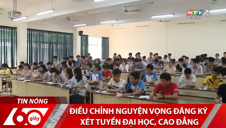 Điều Chỉnh Nguyện Vọng Đăng Ký Xét Tuyển Đại Học, Cao Đẳng