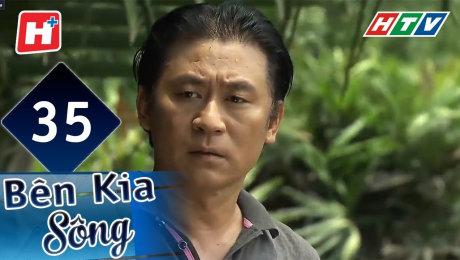 Xem Phim Hình Sự - Hành Động  Bên Kia Sông Tập 35 HD Online.