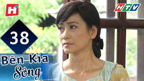 Xem Phim Hình Sự - Hành Động  Bên Kia Sông Tập 38 HD Online.