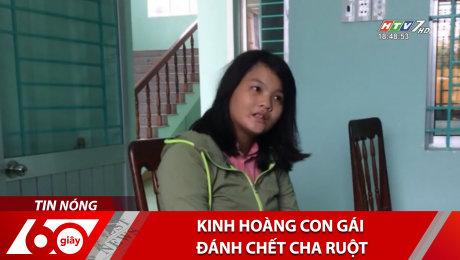 Xem Clip Kinh Hoàng Con Gái Đánh Chết Cha Ruột HD Online.