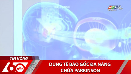 Xem Clip Dùng Tế Bào Gốc Đa Năng Chữa Parkinson HD Online.