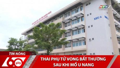 Xem Clip Thai Phụ Tử Vong Bất Thường Sau Khi Mổ U Nang HD Online.
