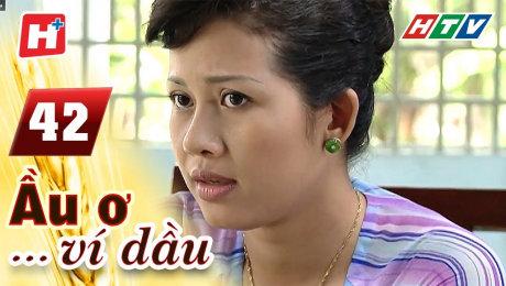Xem Phim Hình Sự - Hành Động  Ầu Ơ Ví Dầu Tập 42 HD Online.