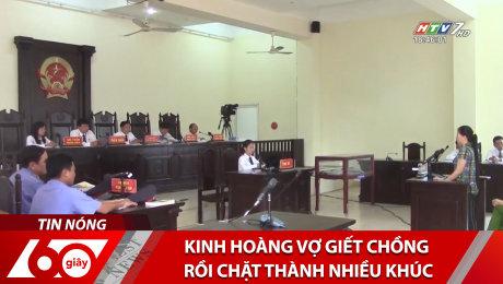 Xem Clip Kinh Hoàng Vợ Giết Chồng Rồi Chặt Thành Nhiều Khúc HD Online.