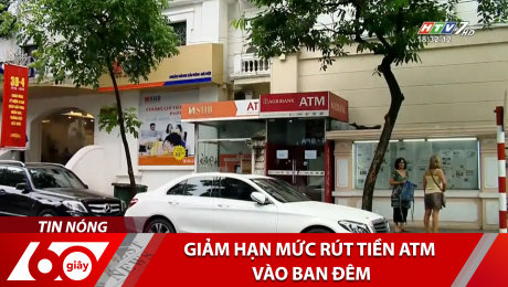 Xem Clip Giảm Hạn Mức Rút Tiền ATM Vào Ban Đêm HD Online.