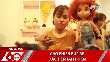 Xem Clip Chợ Phiên Búp Bê Đầu Tiên Tại TP.HCM HD Online.
