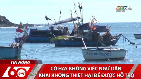 Xem Clip Có Hay Không Việc Ngư Dân Khai Khống Thiệt Hại Để Được Hỗ Trợ HD Online.