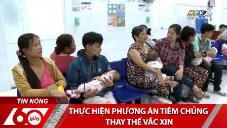 Xem Clip Thực Hiện Phương Án Tiêm Chủng Thay Thế Vắc Xin HD Online.