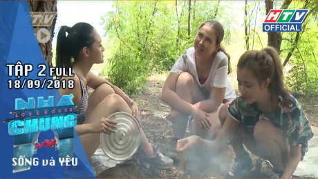 Xem Show TRUYỀN HÌNH THỰC TẾ Ngôi Nhà Chung ( Sống và Yêu) Tập 02 : Tìm đâu nguồn nước ngọt để sinh tồn HD Online.