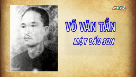 Cải Lương : Võ Văn Tần - Một Dấu Son