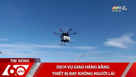 Xem Clip Dịch Vụ Giao Hàng Bằng Thiết Bị Bay Không Người Lái HD Online.