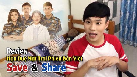Xem Show TRUYỀN HÌNH THỰC TẾ Chương Trình SAVE & SHARE Tập 68: Review Phim Hậu Duệ Mặt Trời Bản Việt (09/10) HD Online.