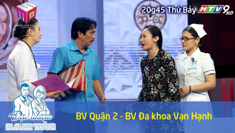 Xem Show VĂN HÓA - GIÁO DỤC Đặc Nhiệm Blouse Trắng 2018 Tập 05 : BV Quận 2 & BV Đa Khoa Vạn Hạnh HD Online.