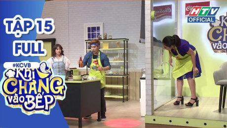 Xem Show TV SHOW Khi Chàng Vào Bếp Tập 15 : Sĩ Thanh tự hào về tay nghề của Hạo Đông HD Online.