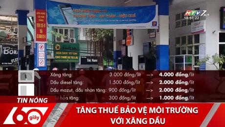 Xem Clip Tăng Thuế Bảo Vệ Môi Trường Với Xăng Dầu HD Online.