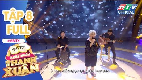Xem Show TV SHOW Mãi Mãi Thanh Xuân Tập 08 : Xúc động câu chuyện bà mẹ quê chấp nhận giới tính của con HD Online.