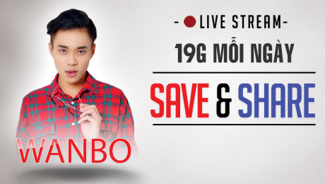 LIVE EVENT: WANBO SAVE & SHARE