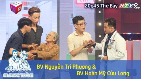 Xem Show VĂN HÓA - GIÁO DỤC Đặc Nhiệm Blouse Trắng 2018 Tập 09 : BV Hoàn Mỹ Cửu Long & Nguyễn Tri Phương HD Online.