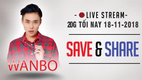 LIVE EVENT: WANBO SAVE & SHARE