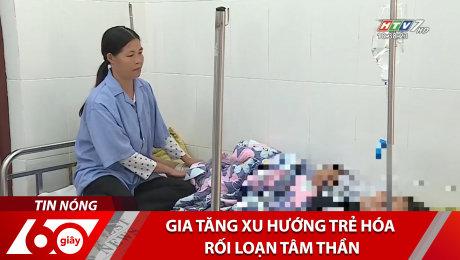 Xem Clip Gia Tăng Xu Hướng Trẻ Hóa Rối Loạn Tâm Thần HD Online.