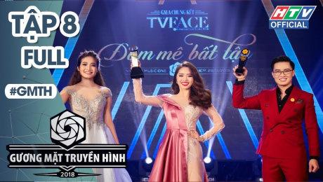Xem Show TV SHOW Gương Mặt Truyền Hình 2018 Tập 08 : Gala chung kết - Đam mê bất tận HD Online.