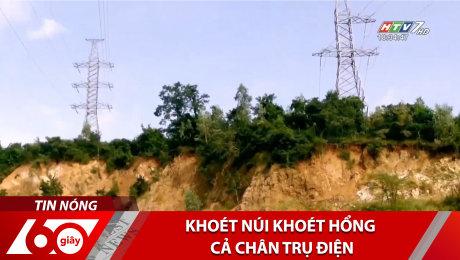 Khoét Núi Khoét Hổng Cả Chân Trụ Điện