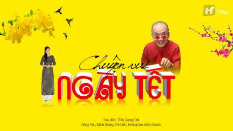 Xem Phim Tình Cảm - Gia Đình Chuyện Vui Ngày Tết HD Online.