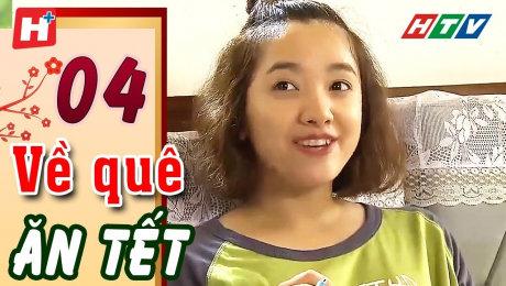 Xem Phim Tình Cảm - Gia Đình Về Quê Ăn Tết Tập 04 HD Online.