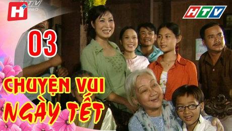 Xem Phim Hình Sự - Hành Động  Chuyện Vui Ngày Tết Tập 03 HD Online.