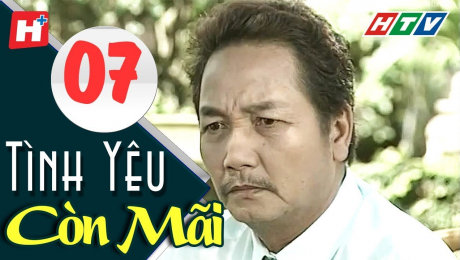 Xem Phim Tình Cảm - Gia Đình Tình Yêu Còn Mãi Tập 07 HD Online.