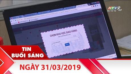 Xem Clip Bản Tin Buổi Sáng 31/03/2019 HD Online.