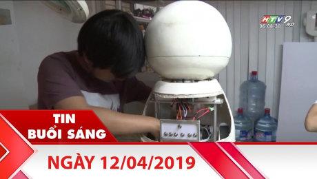 Bản Tin Buổi Sáng 12/04/2019